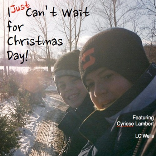 I Just Can't Wait for Christmas Day