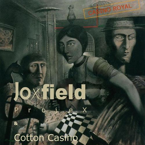 Joxfield ProjeX & Cotton Casino - Contribution 3