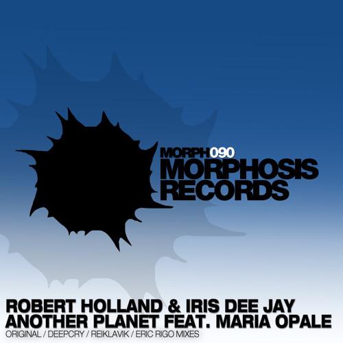 Robert Holland & Iris Dee Jay - Another Planet Feat. Maria Opale (Original Mix)