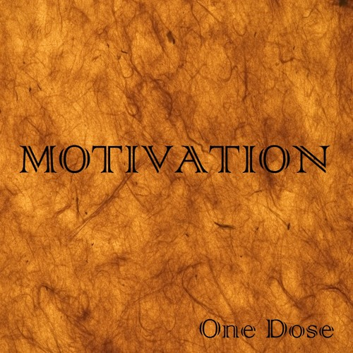 One Dose - Motivation @YNJent @OneDose