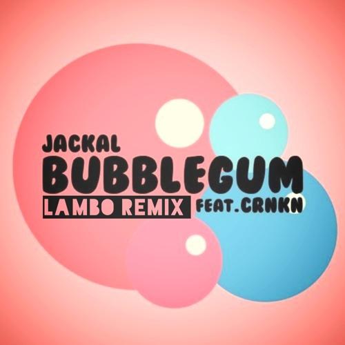 Jackal - Bubblegum ft CRNKN (Lambo Remix)
