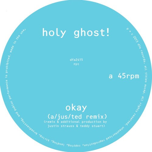 Holy Ghost! - Okay (a/jus/ted Remix)