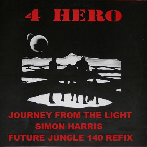4- HERO - Journey From The Light (Simon Harris Future Jungle 140 Refix)