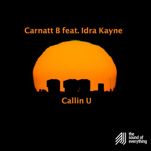 Carnatt B ft Idra Kayne - Callin' U (Little D. & Stamy Vocal Mix)