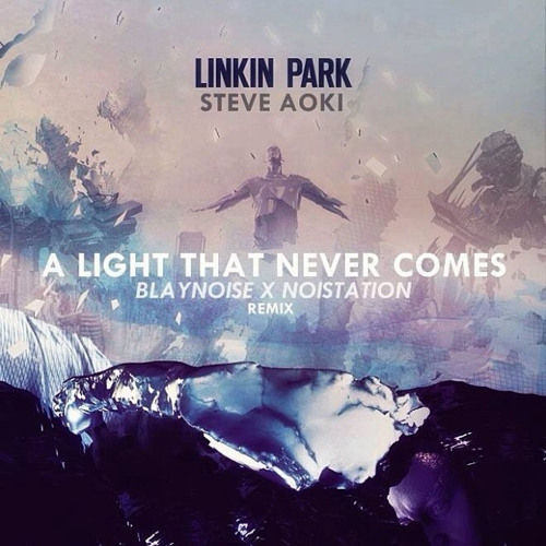 Linkin Park x Steve Aoki - A Light That Never Comes (Blaynoise x Noistation Remix)