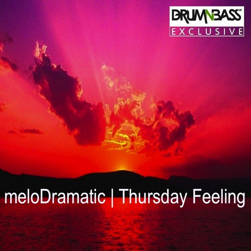 Thursday Feeling by meloDramatic - DrumNBass.NET Exclusive