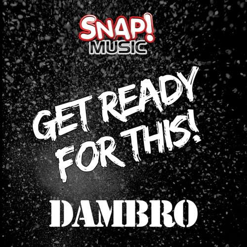 Dambro - Get Ready For This (Featured on Beatport)