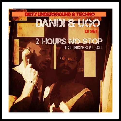 Download Free - Dandi & Ugo dj set - 2 Hours of Dirty Underground & Techno - 12 2013 - podcast