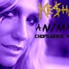 Ke$ha - Animal (Chopsjunkie remix)