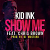 Kid Ink ft. Chris Brown - Show Me (Official Remix) - JGoldz (2014)
