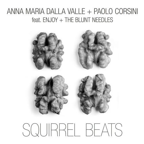 Squirrel Beats EP - Anna Maria Dalla Valle & Paolo Corsini feat Enjoy & The Blunt Needles