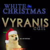 White Christmas (VYRANIS Edit)