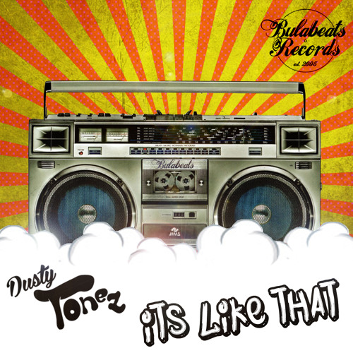 Dusty Tonez - Its Like That - Preview - Out  16-12-2013 -Bulabeats Records