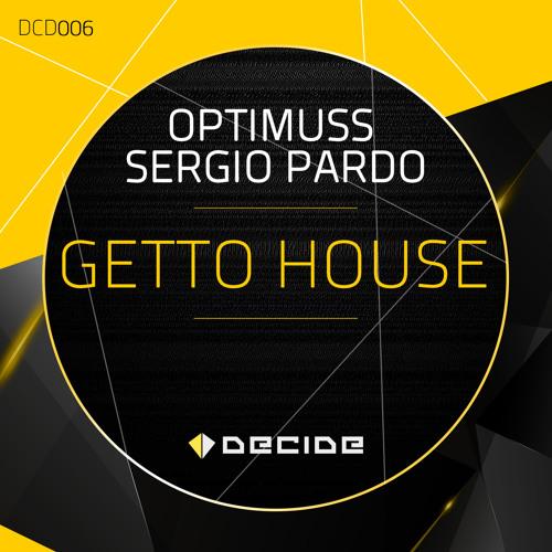 OPTIMUSS & SERGIO PARDO_Getto House (Original Mix)