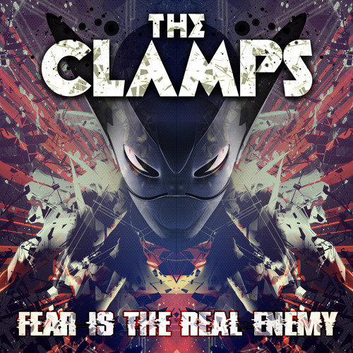 The Clamps - Fear Is The Real Enemy Mix 2013 [PODCAST]