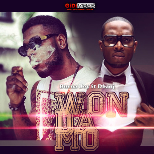 Won Damo - Burna Boy ft D'Banj || gidivibes.com