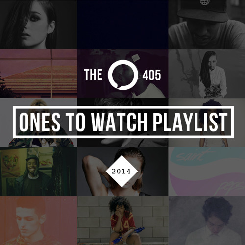 The 405 'Ones To Watch' for 2014