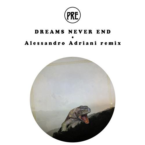 Dreams Never End (Alessandro Adriani Remix)