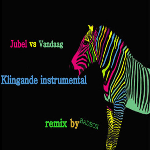 Jubel vs Vandaag -Klingande instrumental (Remix By BADBOX)