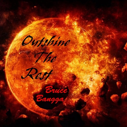 Outshine The Rest