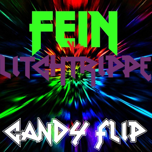 FEIN VS GlitchTripper - Candy Flip