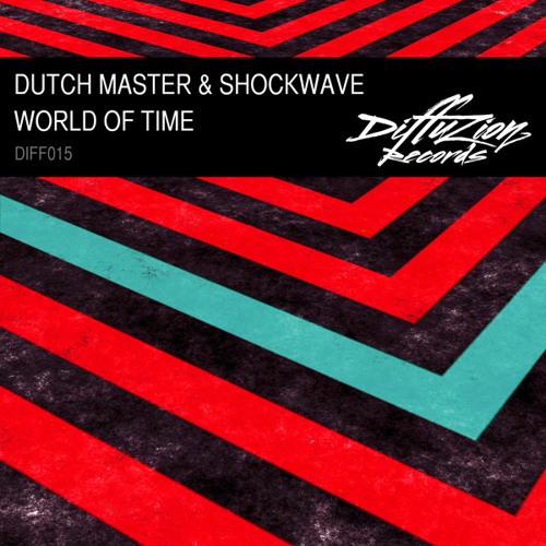 Dutch Master & Shockwave - World Of Time (Diffuzion Records 015)