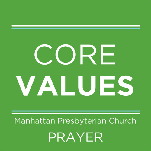 003 Prayer: A Child's Privilege - Philippians 4:6-7 - Dec 8th 2013 - Manhattan Presbyterian Church