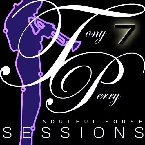 SOULFUL HOUSE SESSIONS VOL 7  BY TONY PERRY