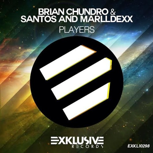 Brian Chundro & Santos And MarllDexx - Players