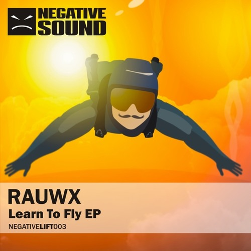 [NEGATIVELIFT003-01] RAUWX - Learn To Fly (CUT) OUT NOW!!!