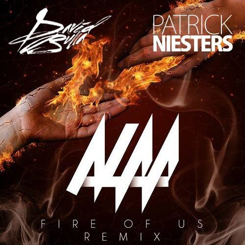 Alaa - Fire Of Us (David Bulla & Patrick Niesters Remix) [FREE DL] **Supported by Inpetto**