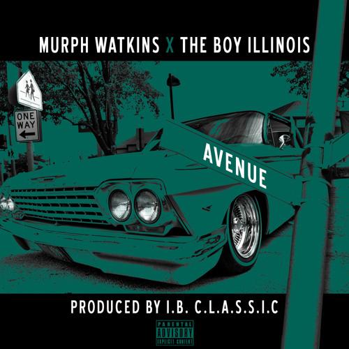 Murph Watkins x The Boy Illinois -Avenue ft. Velvet Gunn(Prod. I.B. C.L.A.S.S.I.C)