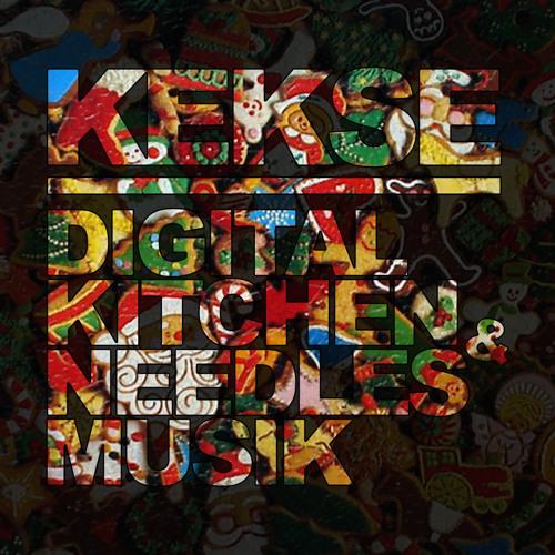 Kekse - mixed by Digital Kitchen & Needles Musik