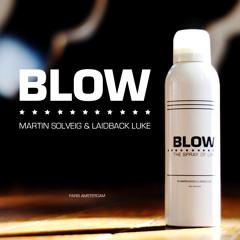 Martin Solveig & Laidback Luke - Blow