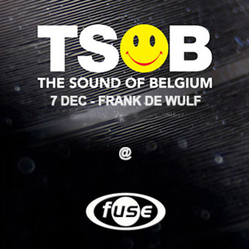 Frank De Wulf @ FUSE  THE SOUND OF BELGIUM