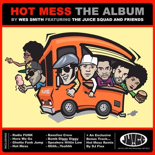 JR1315MXR, Hot Mess The Album (Wes Smith's Radio DJ Mix)