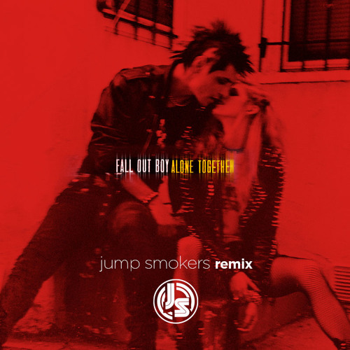 Fall Out Boy - Alone Together - Jump Smokers Remix