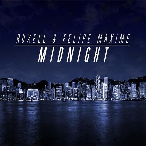Felipe Maxime VS Ruxell - Midnight (Original Mix) OUT NOW