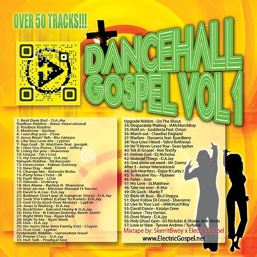 Dancehall Gospel Vol 1 - ElectricGospel (mixtape) now available for download.
