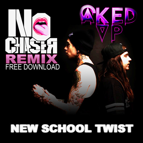 Caked Up - New School Twist (No Chaser Remix)