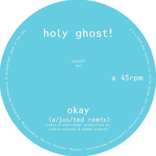 Okay (a/jus/ted Remix) - Holy Ghost!