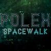 Polex - 'SPACEWALK' [FREE DOWNLOAD]