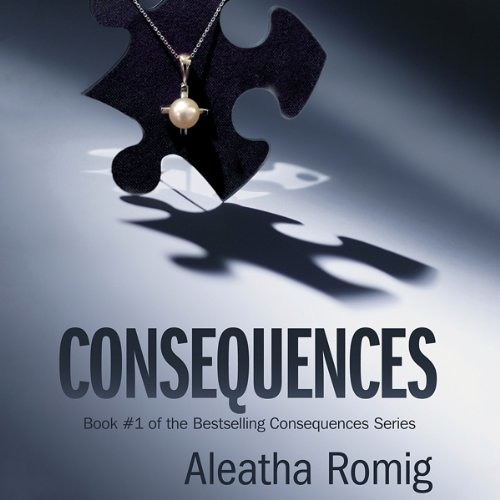 Consequences by Aleatha Romig, Narrated by Romy Nordlinger
