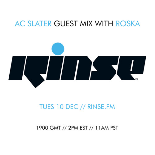 AC Slater - Guest Mix on Rinse FM for Roska (Dec 10 2013)