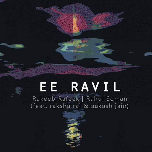 Ee Ravil (original composition) - Rakeeb feat. Raksha Rai & Aakash Jain