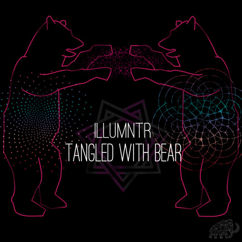 ILLUMNTR - Tangled With Bear