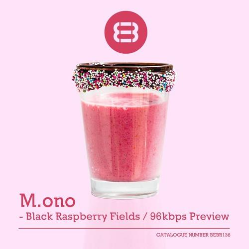 M.ono - Black Raspberry Fields