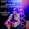 Have Yourself A Marry Little Christmas |  Ronnie The VOP