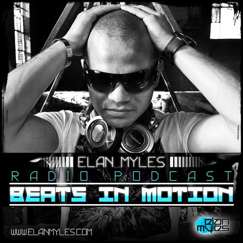 Elan Myles Presents - Beats in Motion EP.68 (Studio Session By Elan Myles)