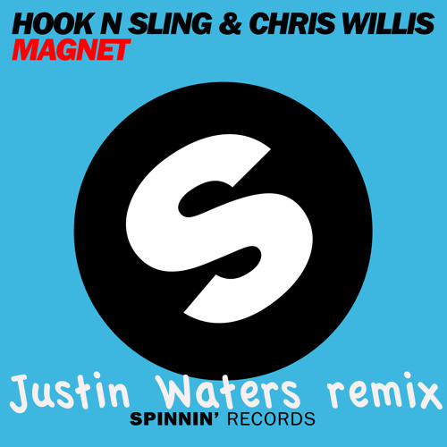 Hook n Sling ft Chris Willis - Magnet (Justin Waters Remix)